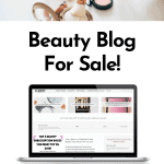 Beauty Blog For Sale buy a lifestyle blog buy websites for sale MyGatewayToBeauty